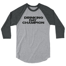 DRINKING DAY CHAMPION 3/4 sleeve raglan shirt