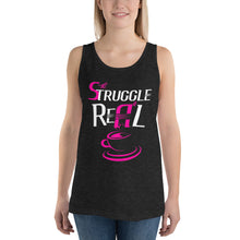 The Struggle Is Real Womens Tank