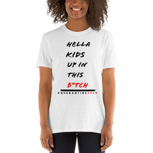 Hella Kids Up In This B*tch Men & Womens Tee
