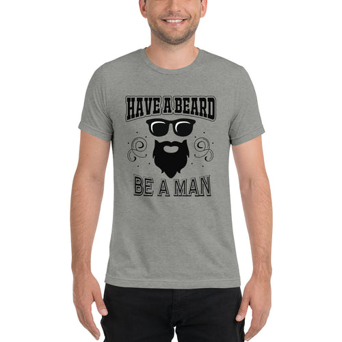 Beardclass - Have a Beard. Be a Man Short sleeve t-shirt