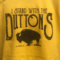 """I Stand with the Duttons"" Mustard Bella Canvas T-Shirt"