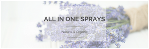 Natural and Organic All In One Essential Oil Sprays With Cane Alcohol.  The perfect natural go-to sprays.  Ideal for cleaning hands, spraying on your body, freshening up any room and more.  Featuring the finest ingredients.