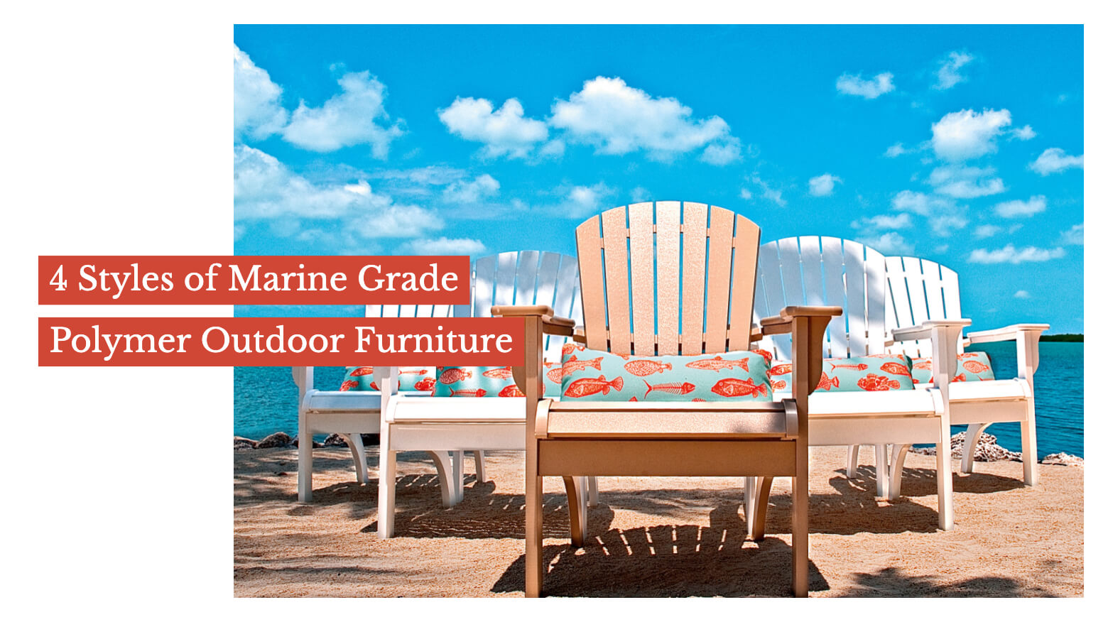 4 Styles of Marine Grade Polymer Outdoor Furniture