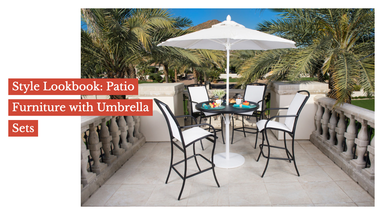 Style Lookbook: Patio furniture with Umbrella Sets