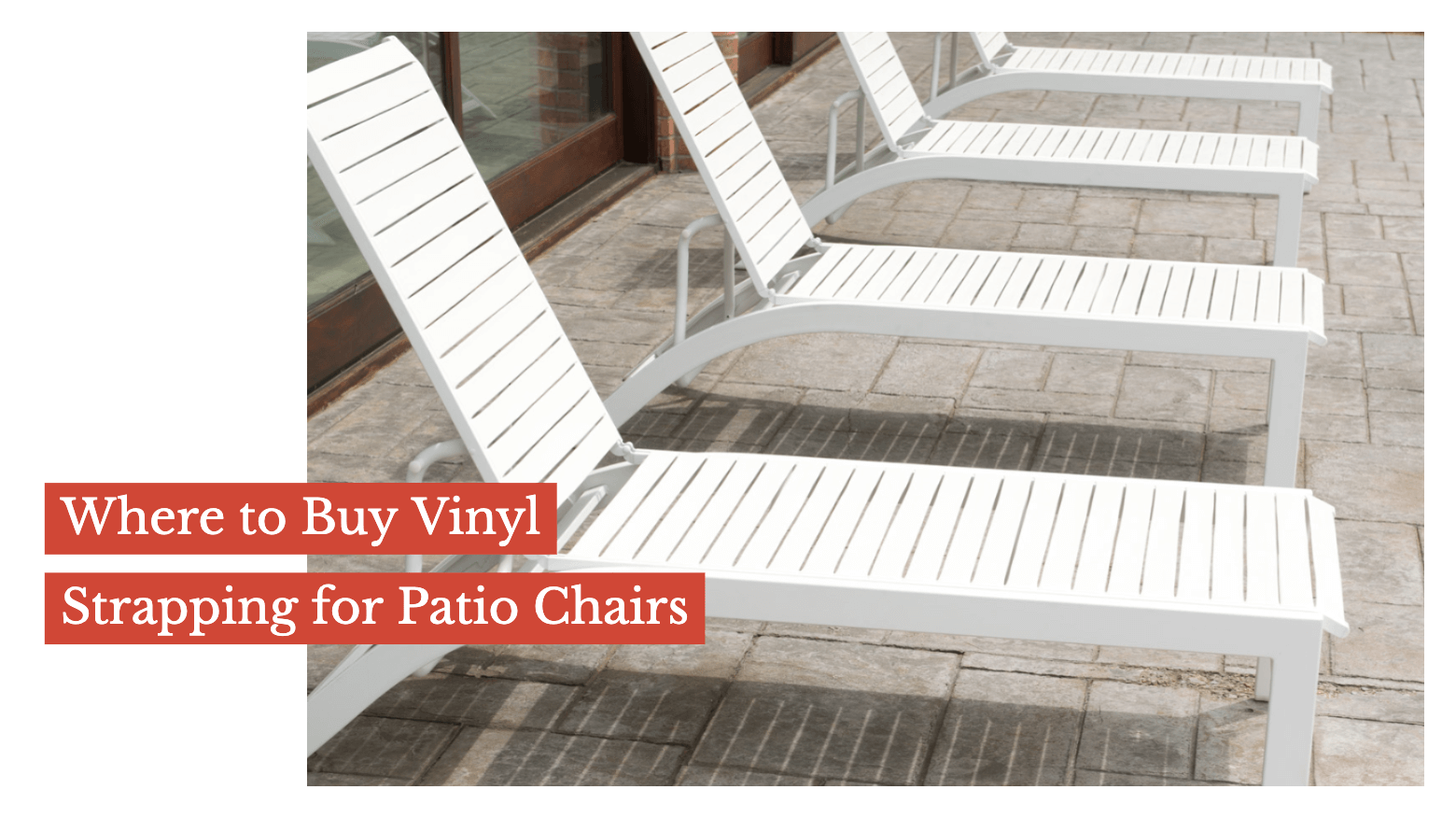 Where to Buy Vinyl Strapping for Patio Chairs