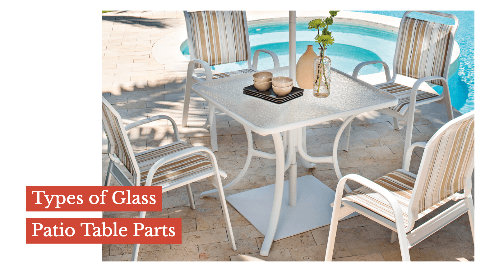 Types of Glass Patio Table Parts