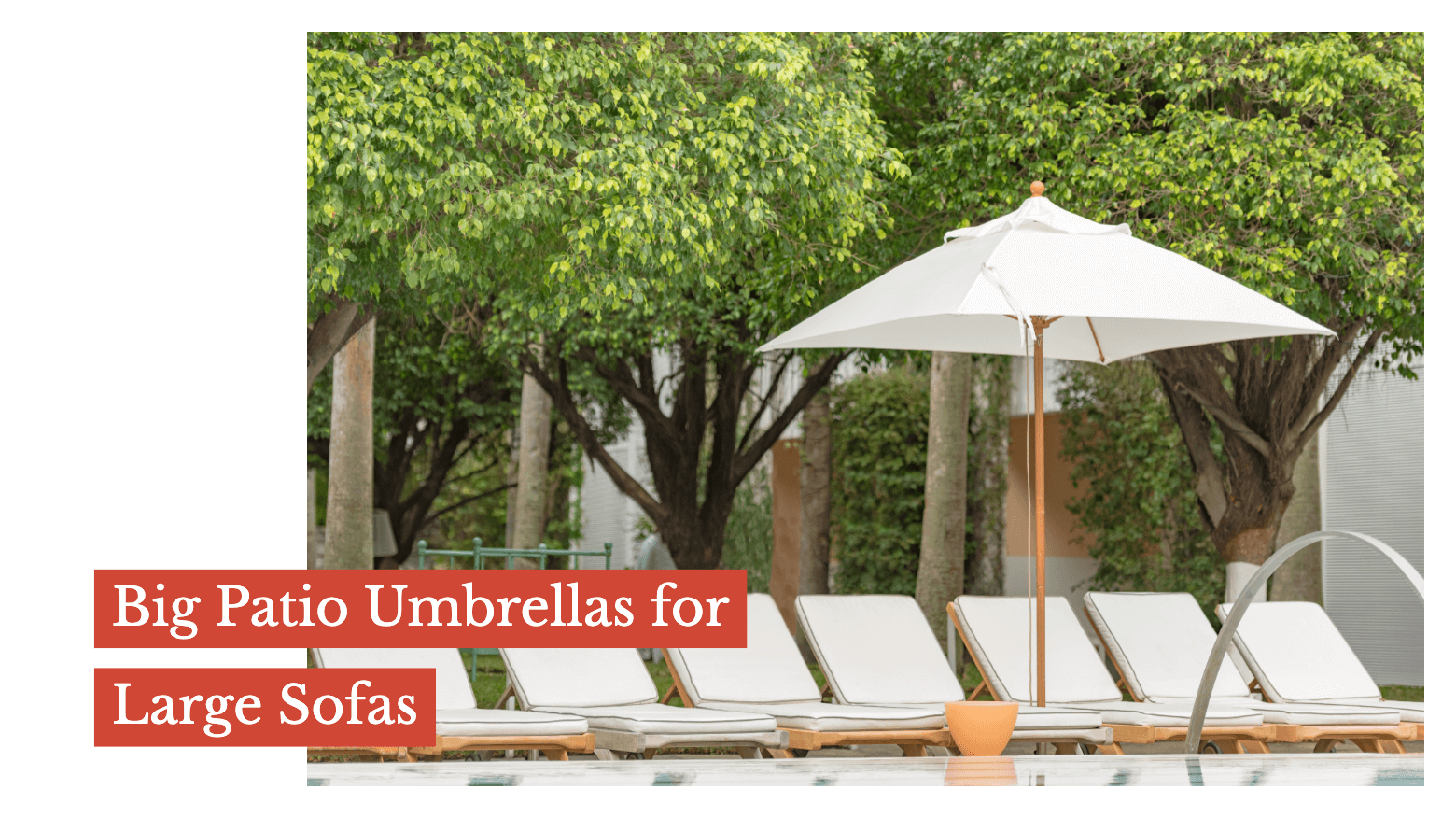 Big Patio Umbrellas for Large Sofas