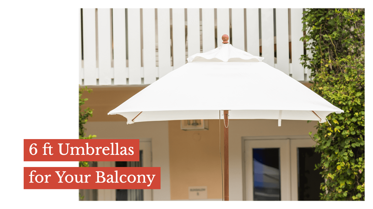 6 Ft. Umbrellas for your Balcony