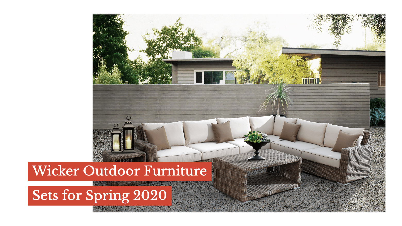 Wicker Outdoor Furniture Sets for Spring 2020