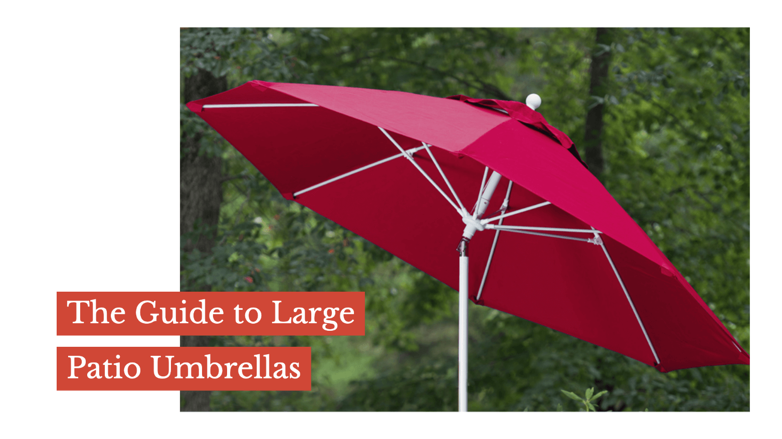The Guide to Large Patio Umbrellas