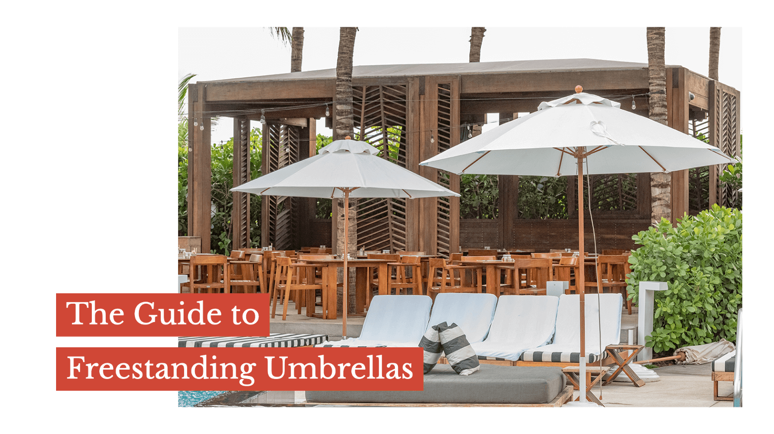 The Guide to Freestanding Umbrellas