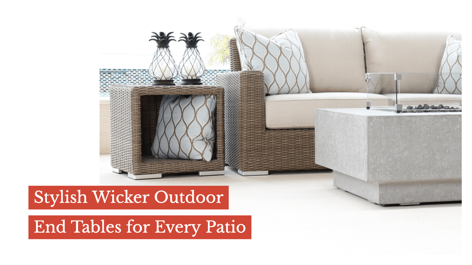 Stylish Wicker Outdoor End Tables for Every Patio