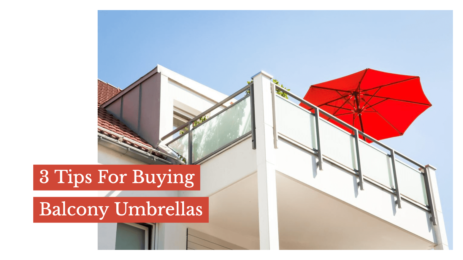 3 Tips For Buying Balcony Umbrellas