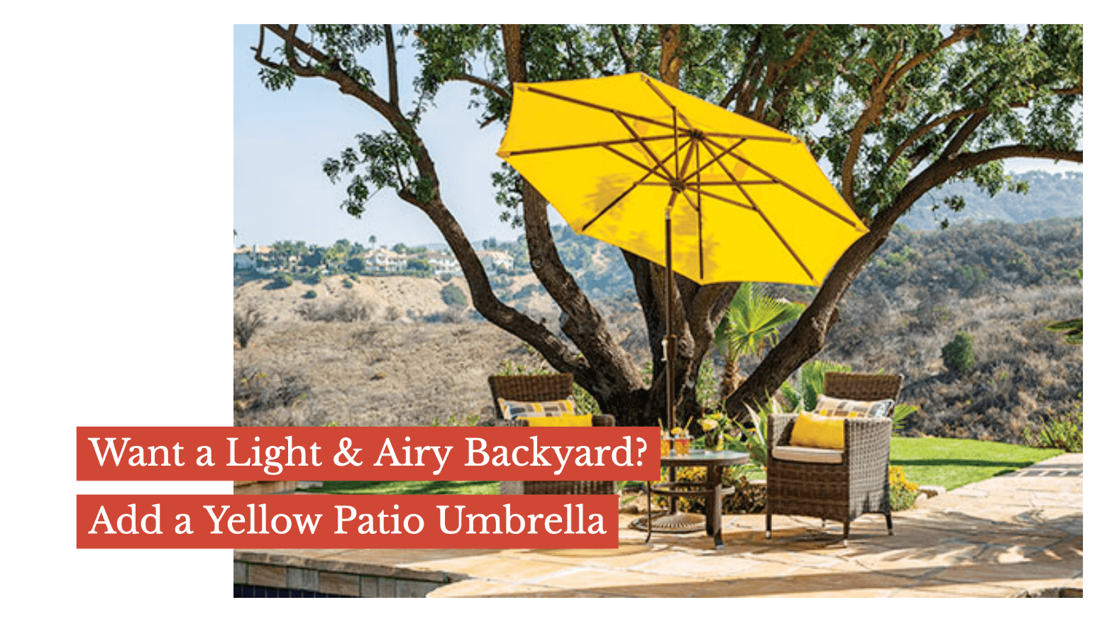 Want a Light & Airy Backyard? Add a Yellow Patio Umbrella
