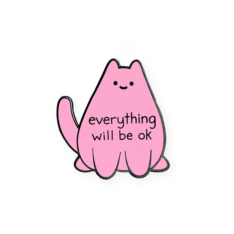 'Everything Will Be Ok' Enamel Pin