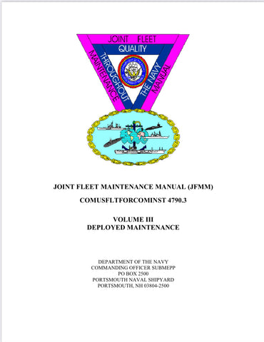 COMUSFLTFORCOMINST 4790.3, VOLUME III (REVISION-D Change 1 ), JOINT FLEET MAINTENANCE MANUAL VOLUME III JFMM