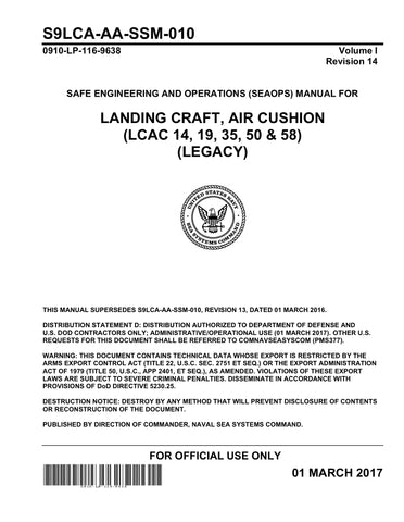 S9LCA-AA-SSM-010 SAFE ENGINEERING AND OPERATIONS (SEAOPS) MANUAL FOR  LANDING CRAFT, AIR CUSHION  (LCAC 14, 19, 35, 50 & 58)  (LEGACY)