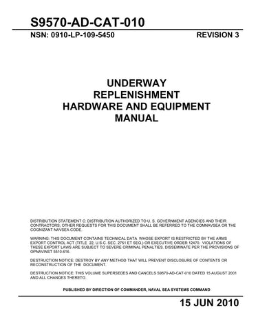 S9570-AD-CAT-010 UNDERWAY REPLENISHMENT HARDWARE AND EQUIPMENT MANUAL REV 3 15 JUN 2010