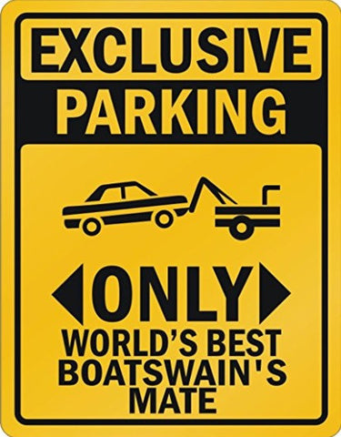 EXCLUSIVE PARKING ONLY WORLDS BEST BOATSWAIN'SMATE SIGN