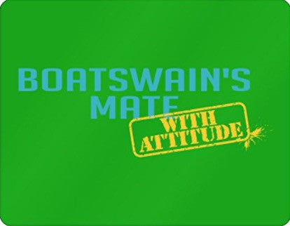 Boatswain's Mate WITH ATTITUDE Plastic Acrylic