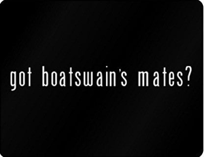 GOT BOATSWAIN'S MATES? SIGN