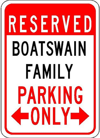 RESERVED BOATSWAIN FAMILY PARKING ONLY SIGN