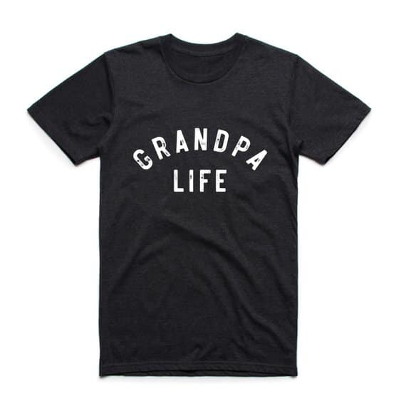 T Shirt for the Grandpa in Your Life