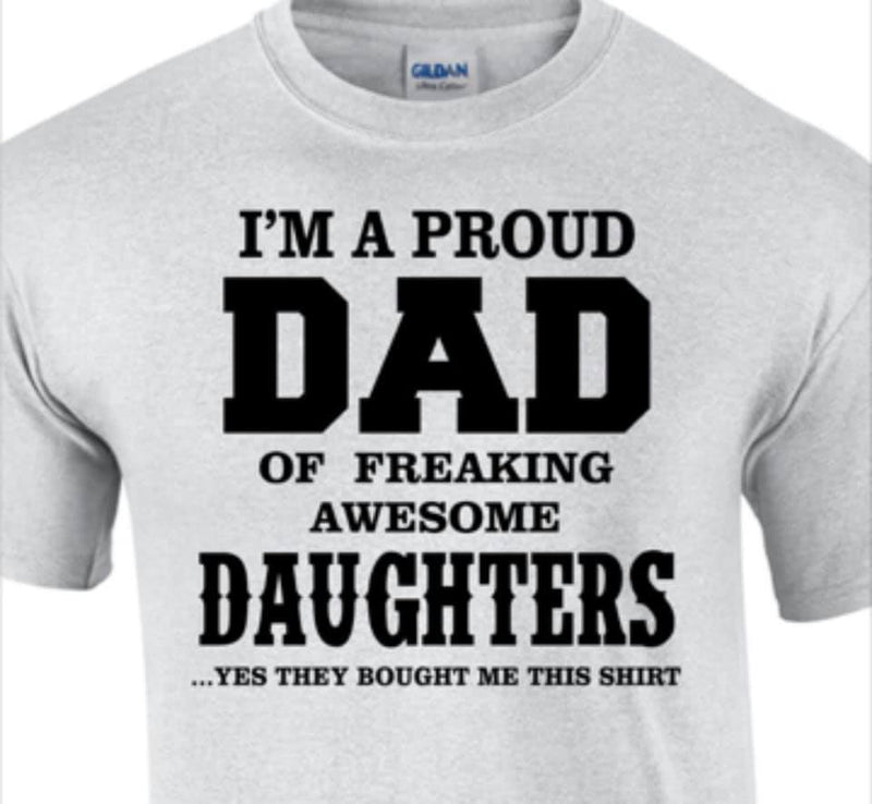 T Shirt for the Dad form the Daughters in Your Life
