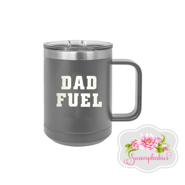 Dad Fuel 15oz Grey Insulated Mug