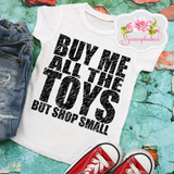 Buy Me All the Toys But Shop Small - YOUTH T-SHIRT