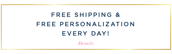 Free Shipping and Free Personalization Every Day at The Little Palm