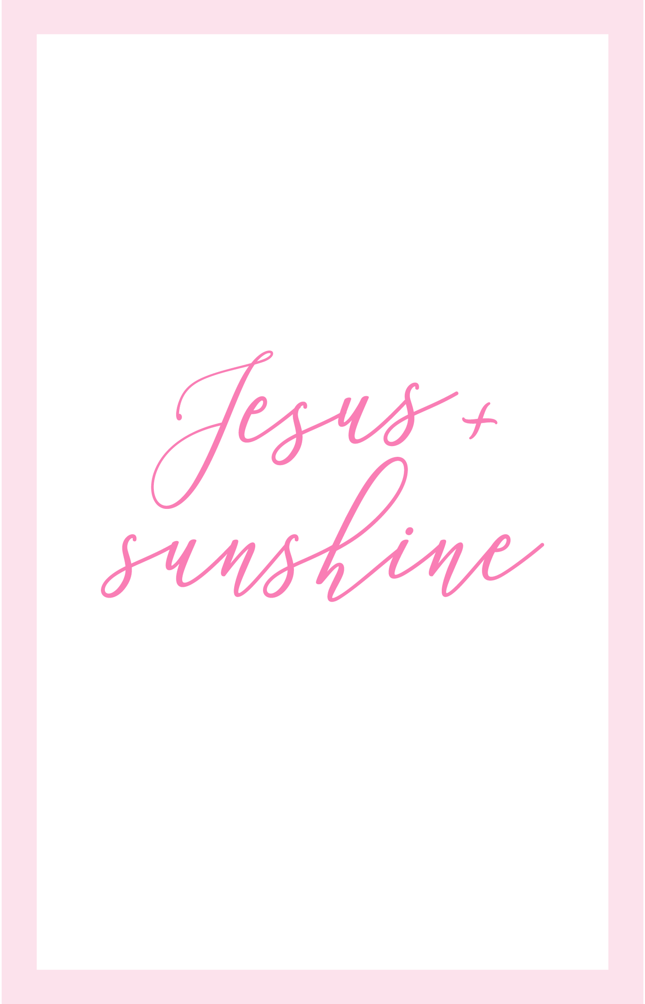 Jesus and sunshine pink quote