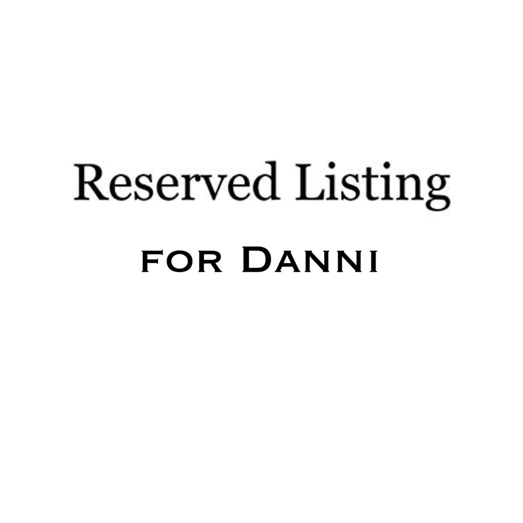 Reserved Listing for Danni