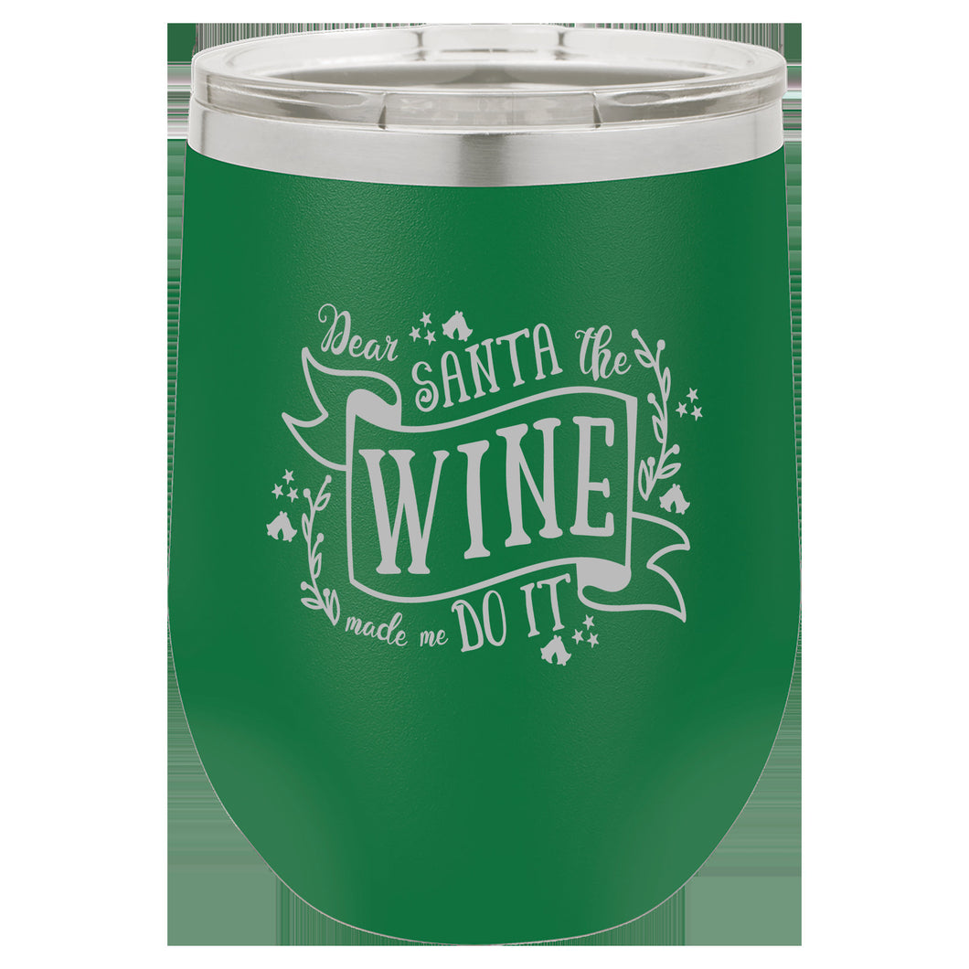 Santa the Wine Made Me Do It Wine Tumbler