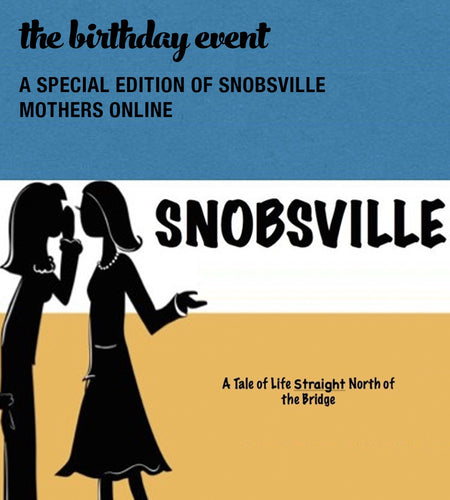 Snobsville Mothers Online - The Birthday Event