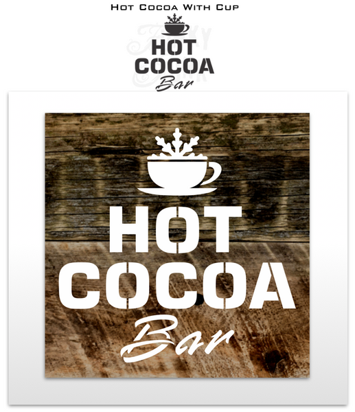 Hot Cocoa with Cup is a Christmas stencil that celebrates our love for this special holiday beverage! Designed in bold letters reading Hot Cocoa Bar, with a cup serving up a wintery snowflake!