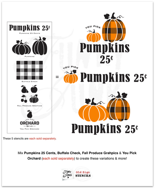 Pumpkins 25 Cents by Funky Junk's Old Sign Stencils is a bold, larger scaled sign stencil that stands well on its own. Or team it up with one of our co-ordinating pumpkin stencil graphics to add more interest! Perfect for displaying on a front porch with your pumpkin stash. Mix with Pumpkins, Buffalo Check, Fall Produce Graphics and You Pick Orchard to create these variations and more!