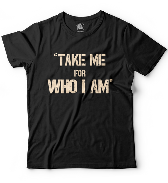 Take Me For Who I Am