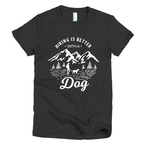 Hiking Is Better With A Dog - Women's t-shirt Black