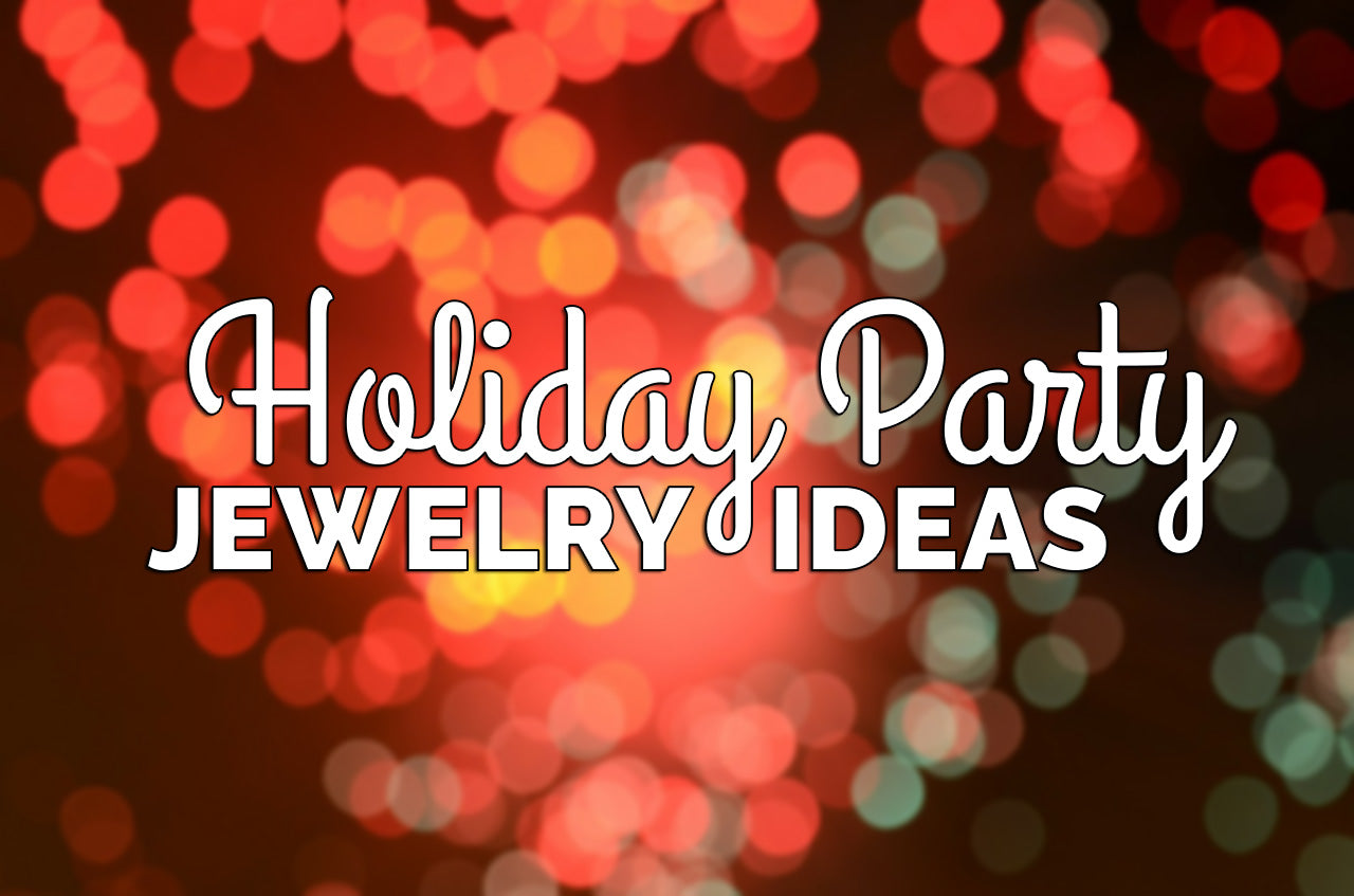 HOLIDAY PARTY JEWELRY IDEAS!!