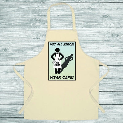 Not All Heros Wear Capes Apron - AzanatekSaver