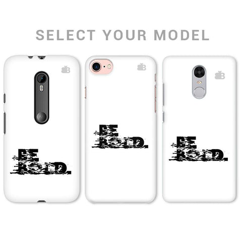 Be Bold Phone Cover
