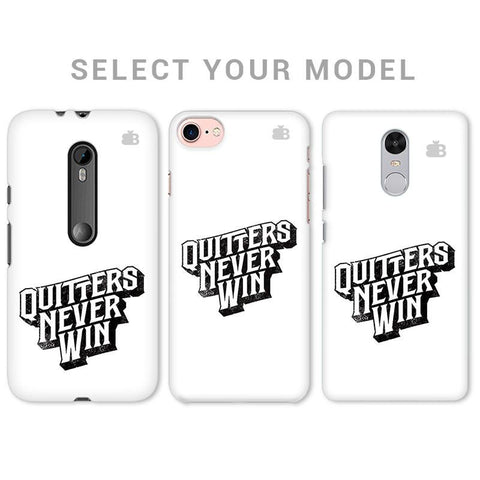 Quitters Never Win Phone Cover