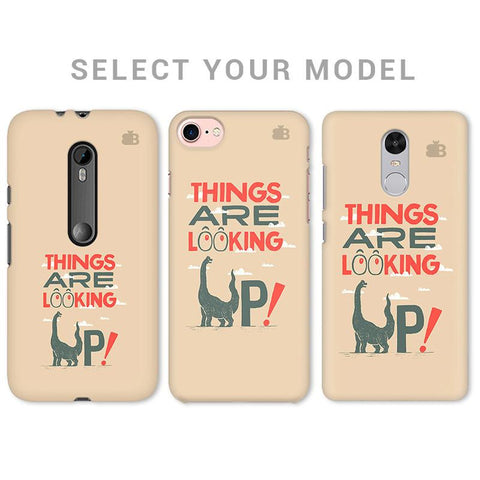 Things are looking Up Phone Cover