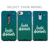 Build your own Dreams Phone Cover
