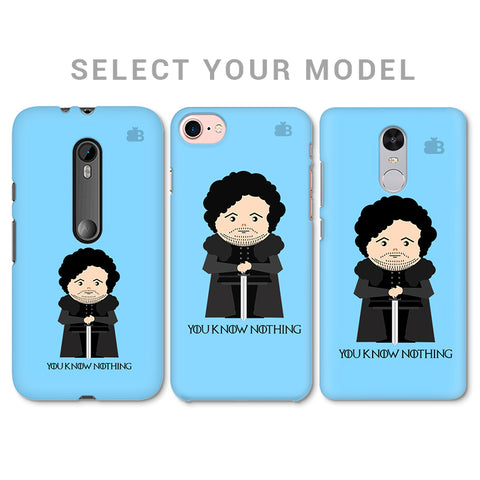You Know Nothing Phone Cover