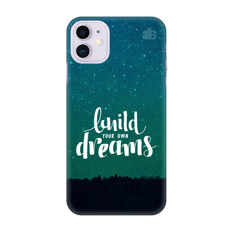 Build Your Own Dreams Apple Iphone 11 Cover