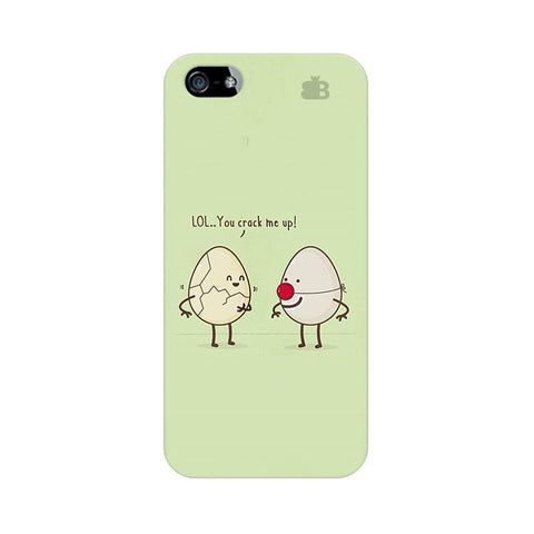 You Crack me up Apple iPhone 5 Phone Cover