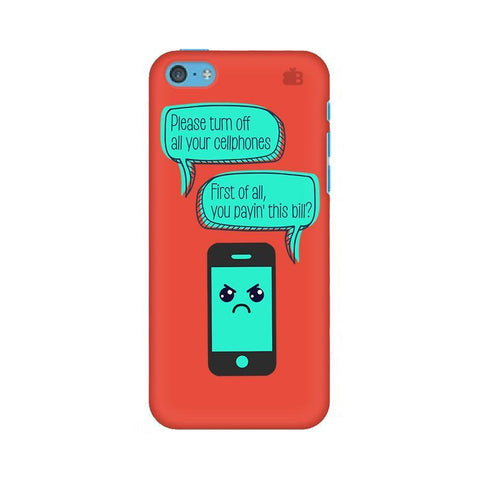 Payin This Bill Apple iPhone 5c Phone Cover