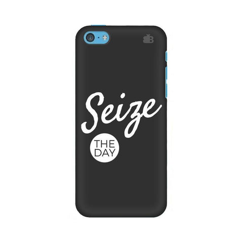 Seize The Day Apple iPhone 5c Phone Cover